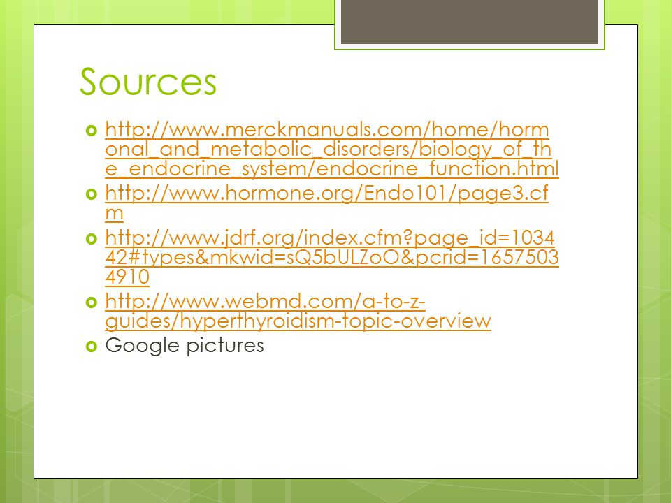 Sources http://www.merckmanuals.com/home/hormonal_and_metabolic_disorders/biology_of_the_endocrine_system/endocrine_function.html.