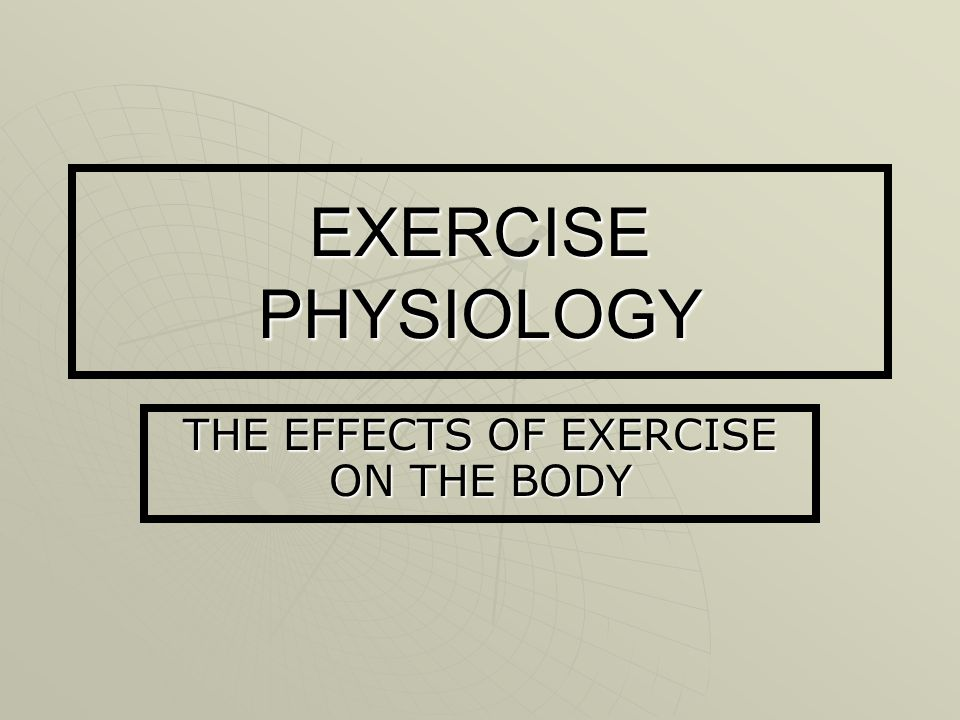 the effects of exercise on bodily functions Abstract the physiological response to exercise is dependent on the intensity, duration and frequency of the exercise as well as the environmental conditions.