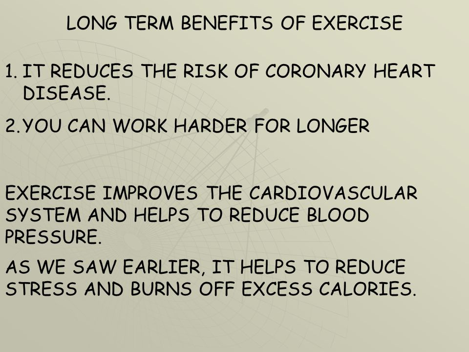 LONG TERM BENEFITS OF EXERCISE