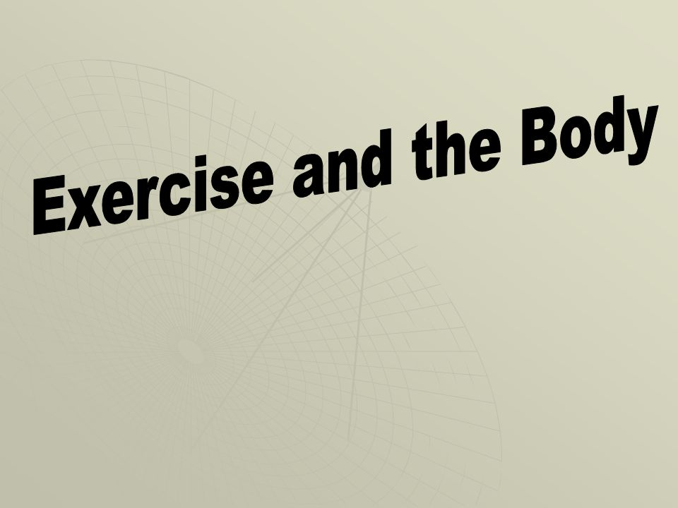 Exercise and the Body