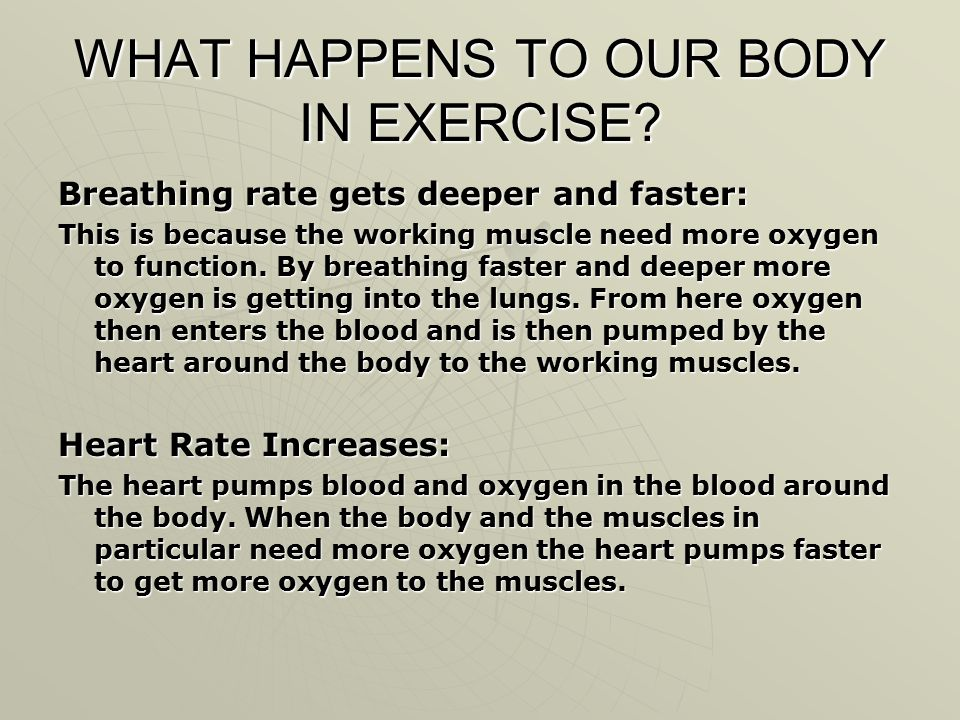 WHAT HAPPENS TO OUR BODY IN EXERCISE