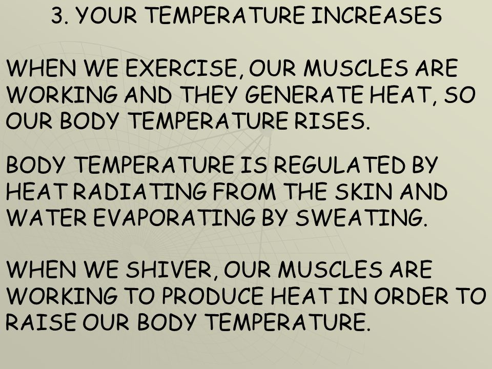 3. YOUR TEMPERATURE INCREASES