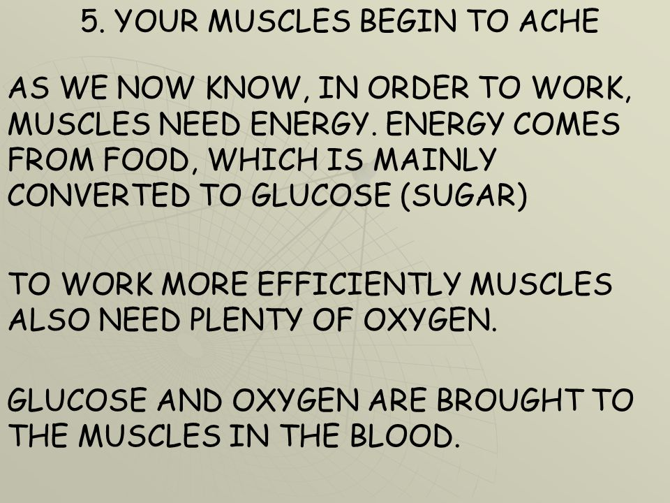 5. YOUR MUSCLES BEGIN TO ACHE