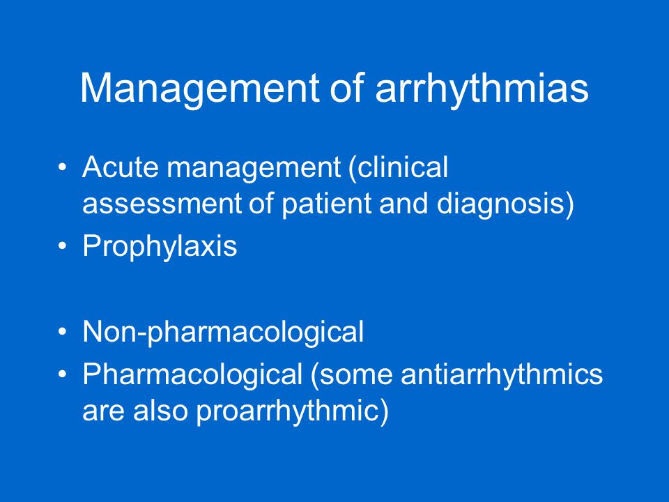 Management of arrhythmias