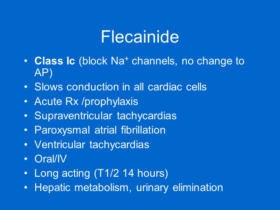 Flecainide Class Ic (block Na+ channels, no change to AP)