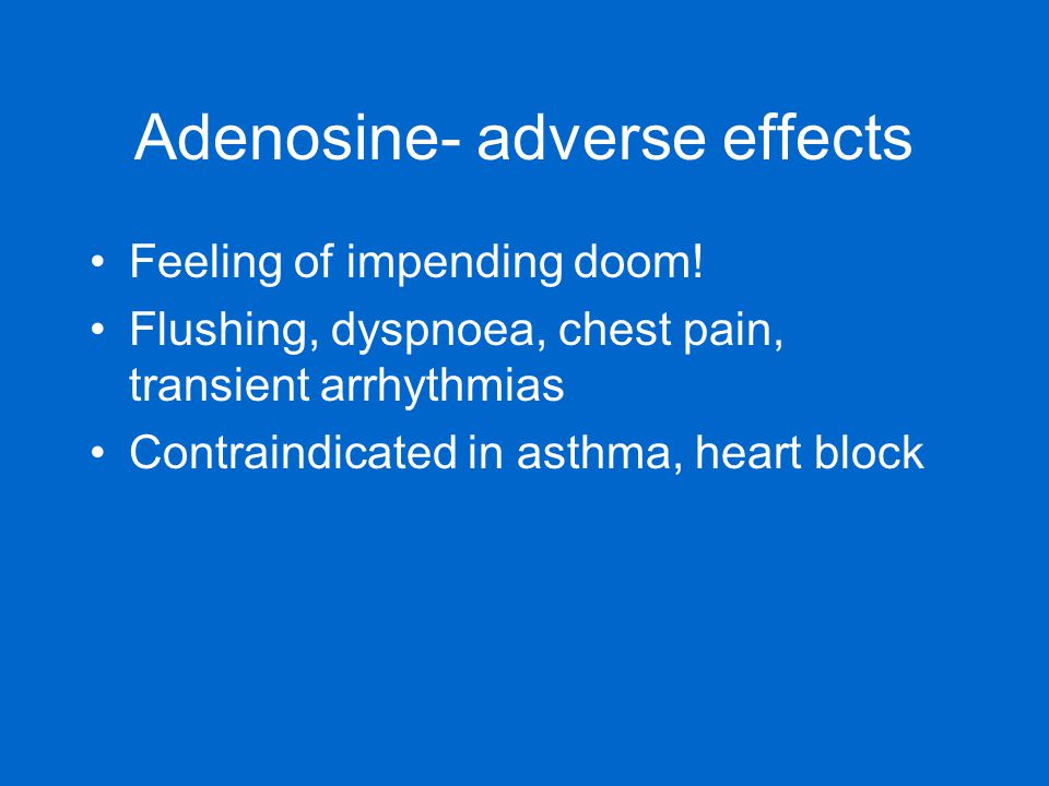 Adenosine- adverse effects