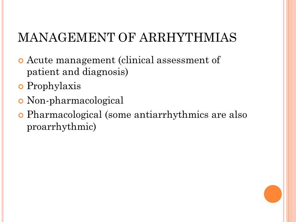 MANAGEMENT OF ARRHYTHMIAS