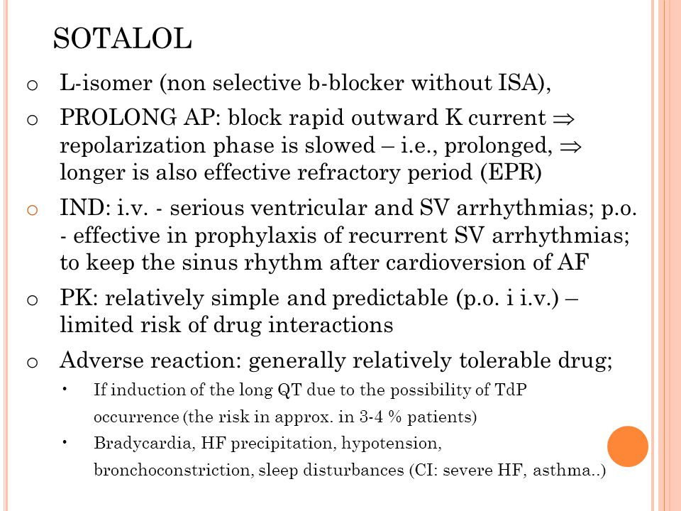 SOTALOL L-isomer (non selective b-blocker without ISA),