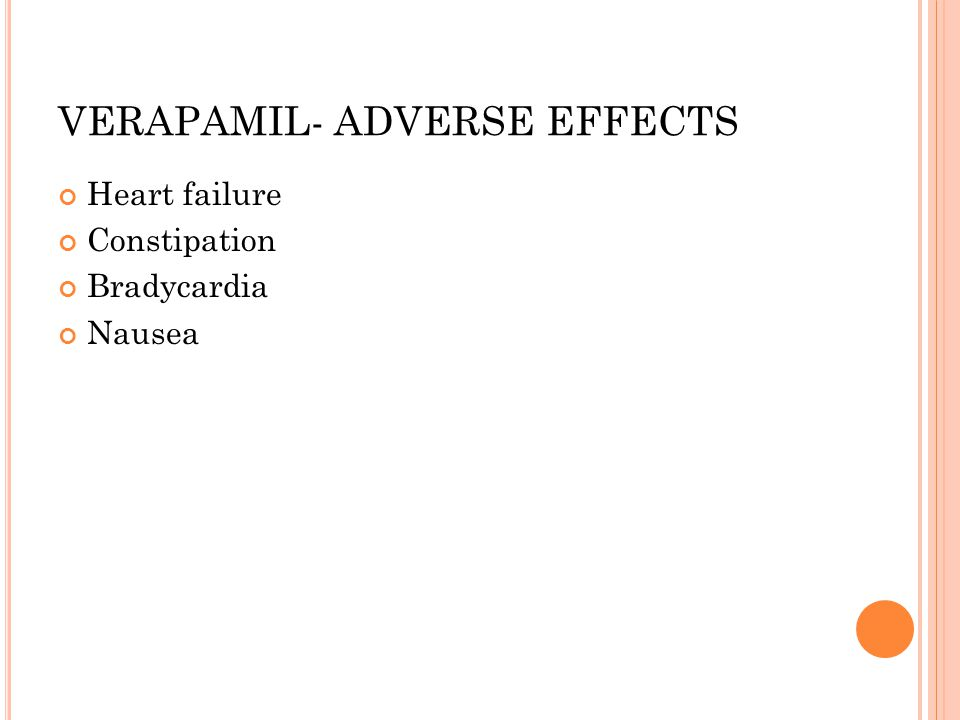 VERAPAMIL- ADVERSE EFFECTS