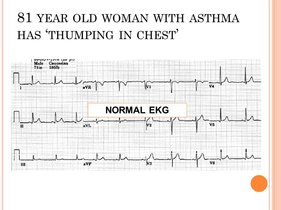 81 year old woman with asthma has 'thumping in chest'