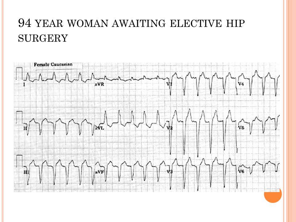 94 year woman awaiting elective hip surgery