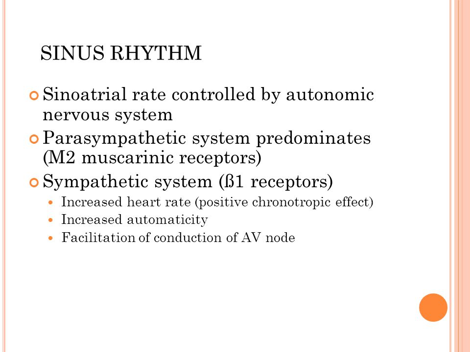 SINUS RHYTHM Sinoatrial rate controlled by autonomic nervous system