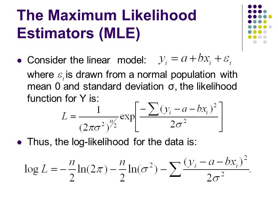 The Maximum Likelihood Estimators (MLE)