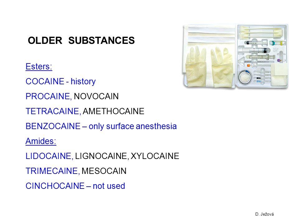 OLDER SUBSTANCES Esters: COCAINE - history PROCAINE, NOVOCAIN