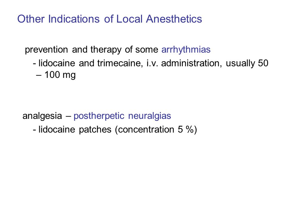 Other Indications of Local Anesthetics