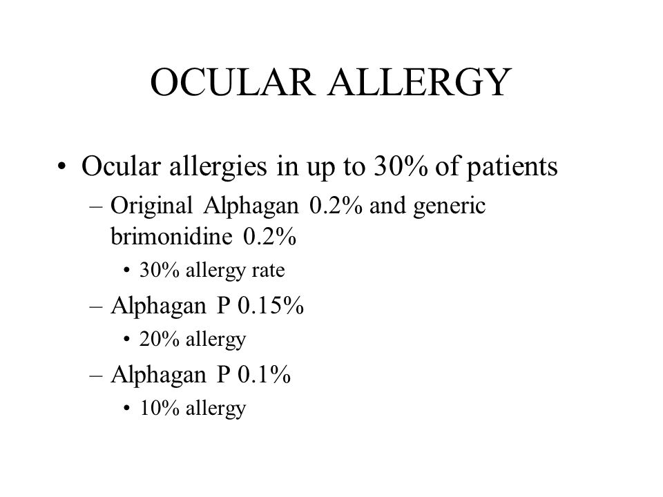 OCULAR ALLERGY Ocular allergies in up to 30% of patients