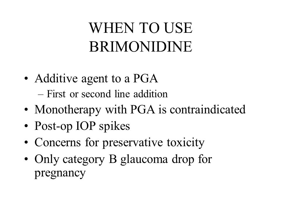 WHEN TO USE BRIMONIDINE