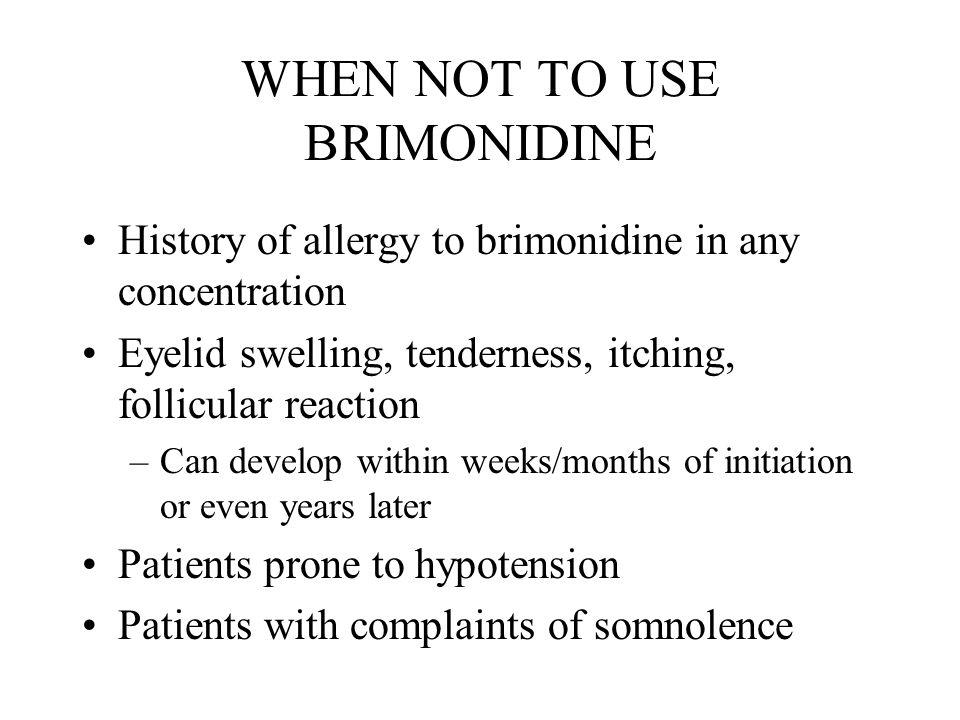 WHEN NOT TO USE BRIMONIDINE