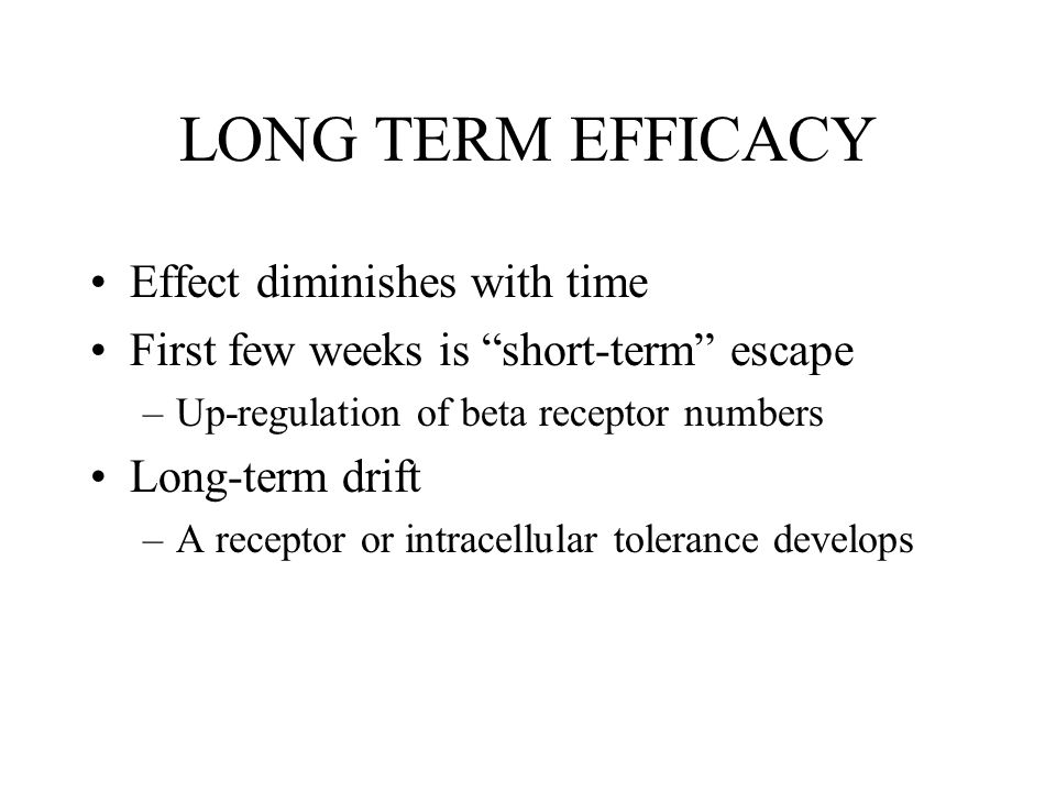 LONG TERM EFFICACY Effect diminishes with time