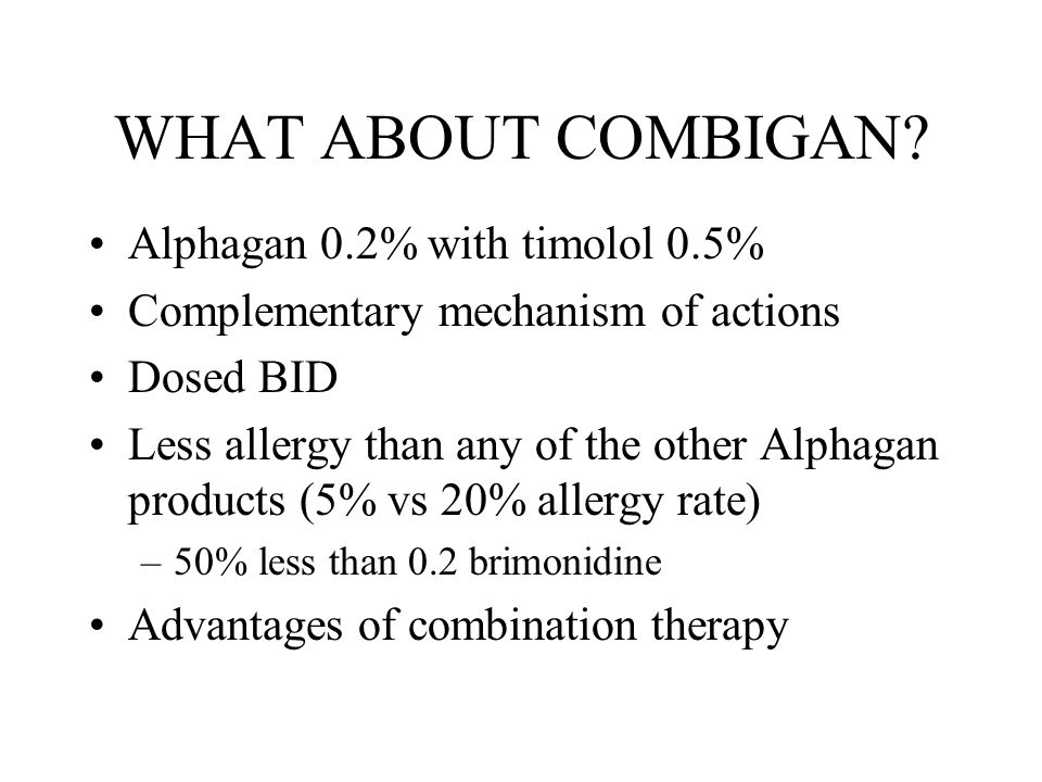 WHAT ABOUT COMBIGAN Alphagan 0.2% with timolol 0.5%