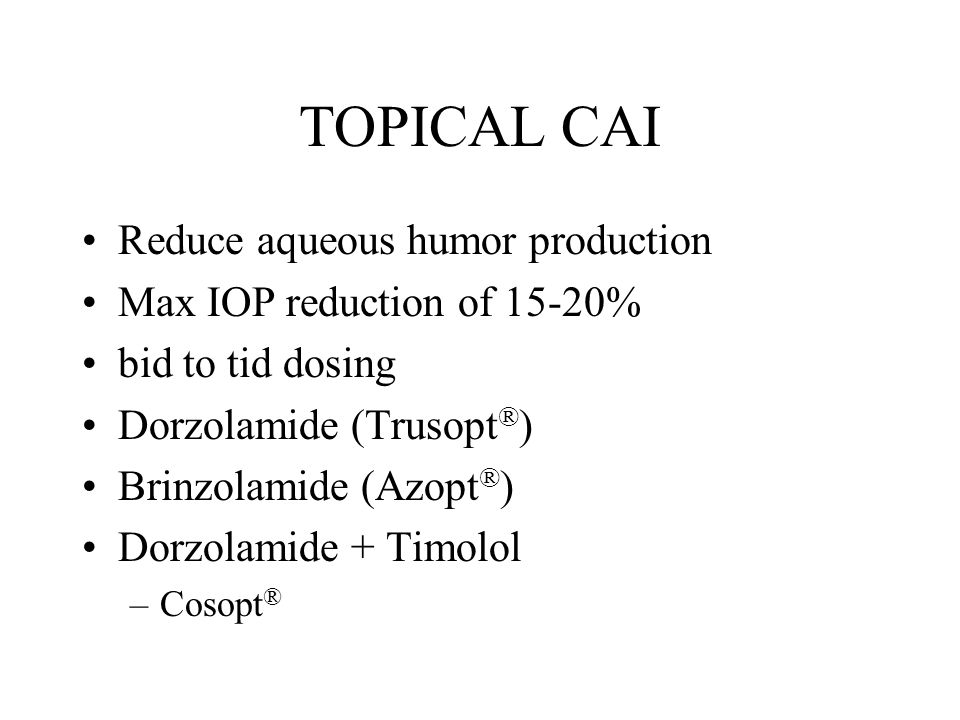 TOPICAL CAI Reduce aqueous humor production
