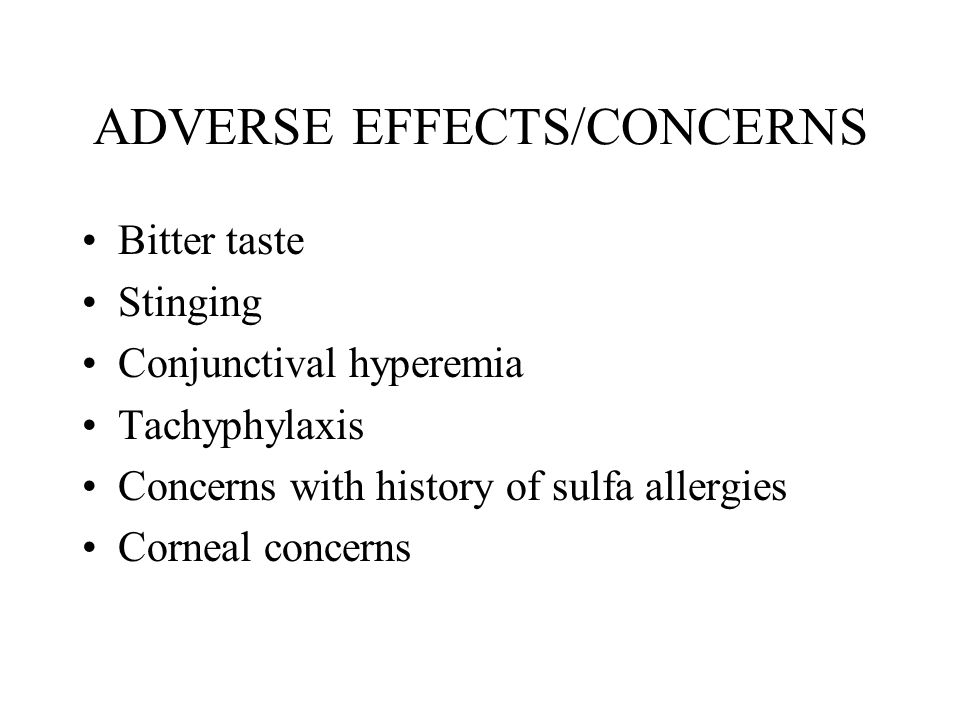 ADVERSE EFFECTS/CONCERNS