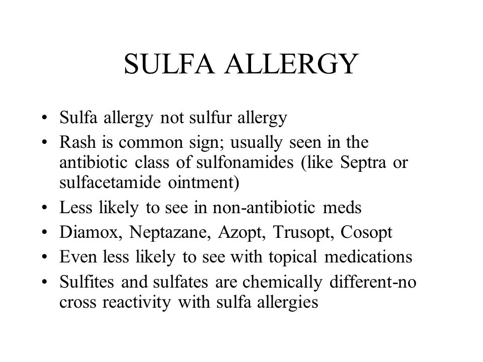SULFA ALLERGY Sulfa allergy not sulfur allergy