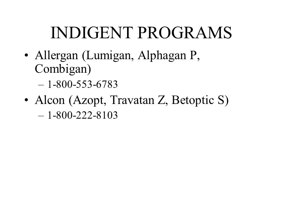 INDIGENT PROGRAMS Allergan (Lumigan, Alphagan P, Combigan)
