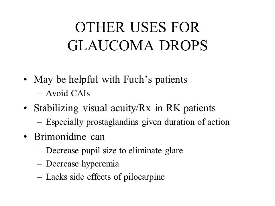 OTHER USES FOR GLAUCOMA DROPS