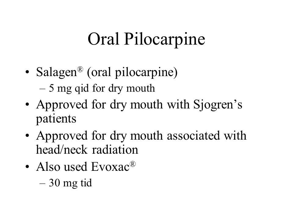 Oral Pilocarpine Salagen® (oral pilocarpine)