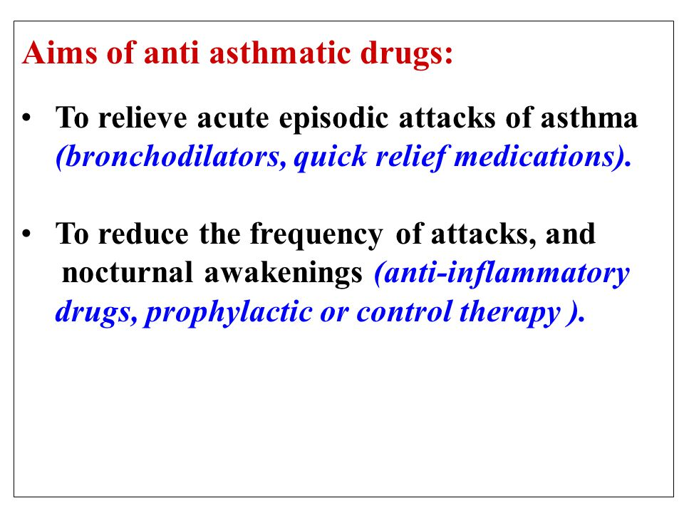 Aims of anti asthmatic drugs: