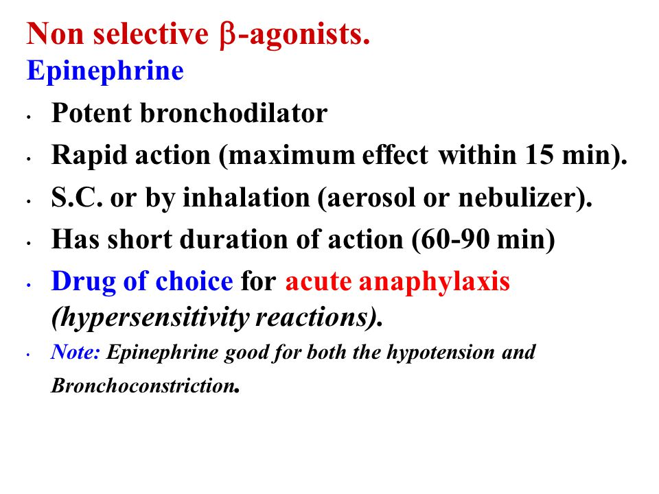 Non selective -agonists.