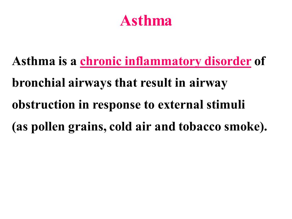 Asthma Asthma is a chronic inflammatory disorder of