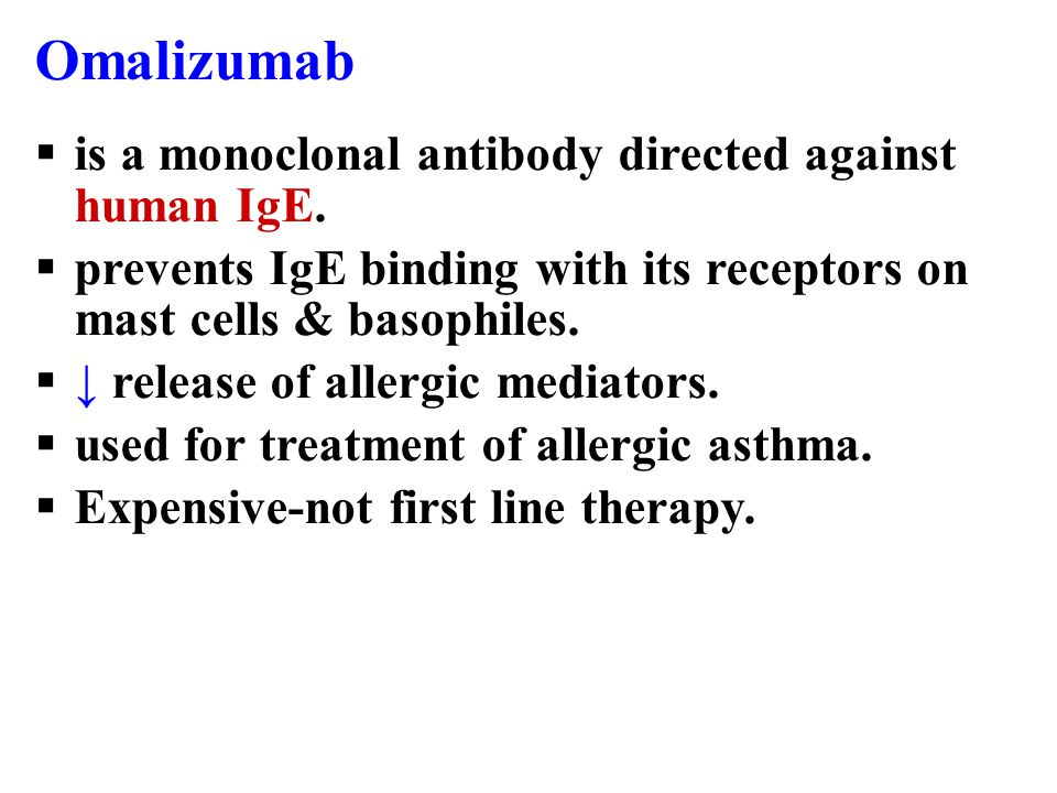 Omalizumab is a monoclonal antibody directed against human IgE.