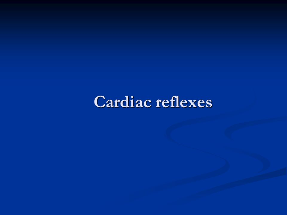 Cardiac reflexes