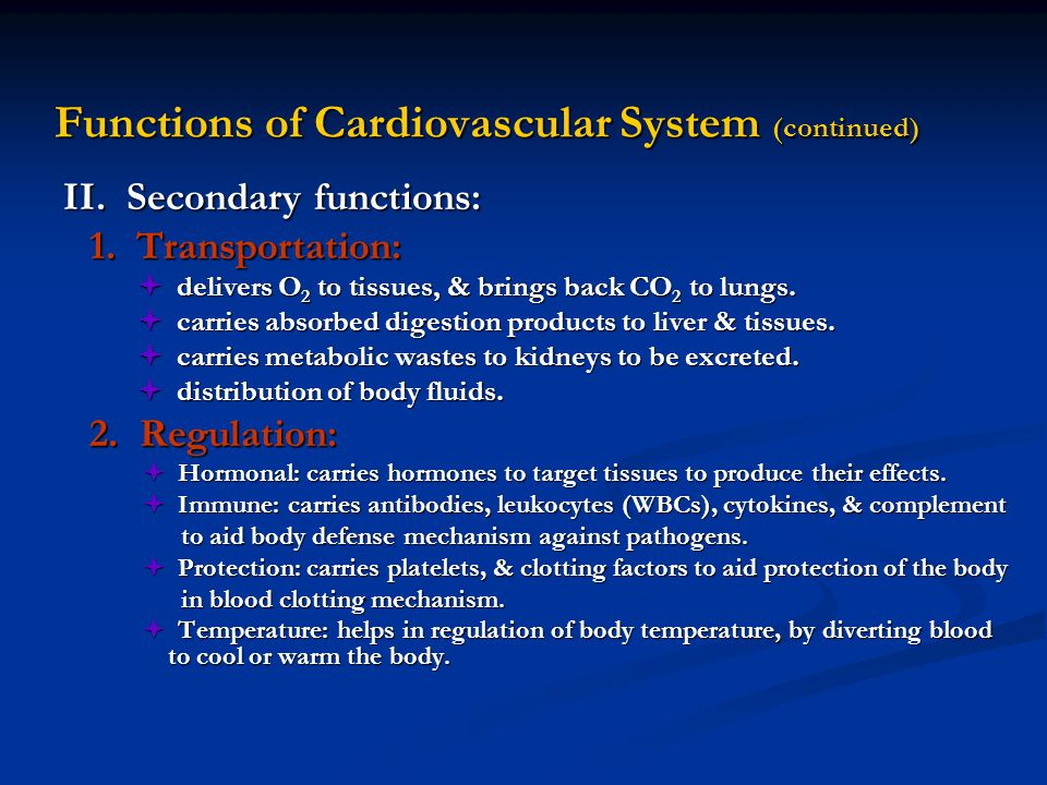 Functions of Cardiovascular System (continued)