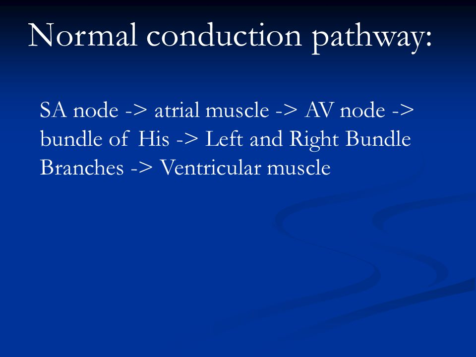 Normal conduction pathway: