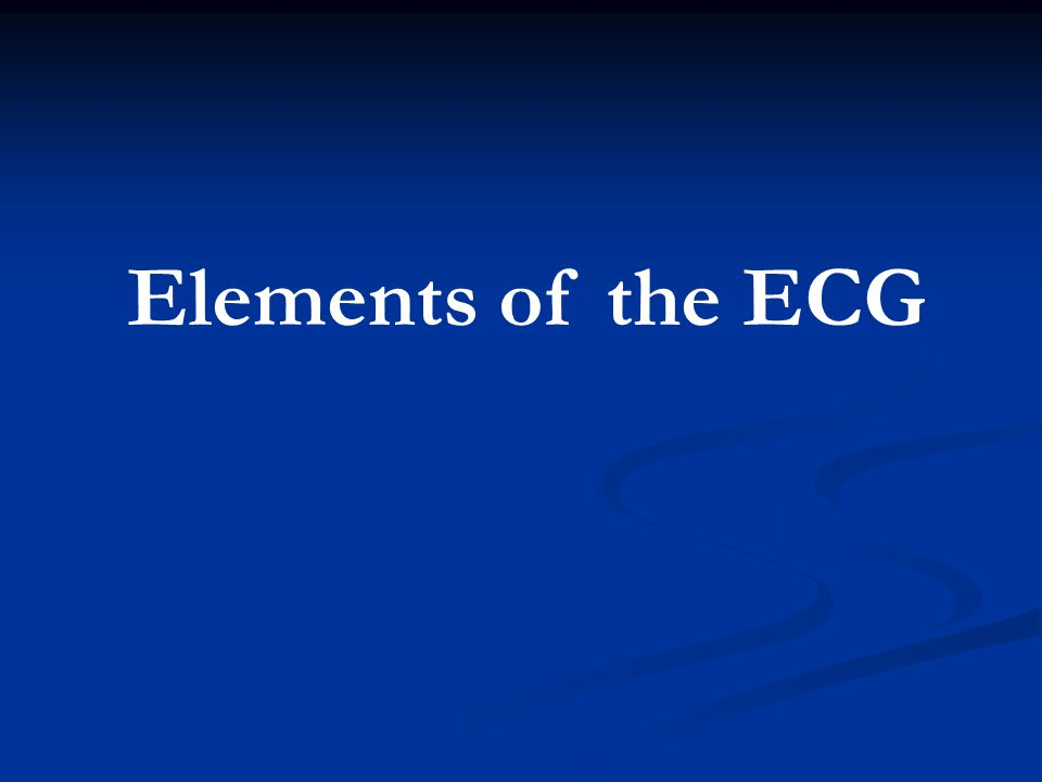 Elements of the ECG