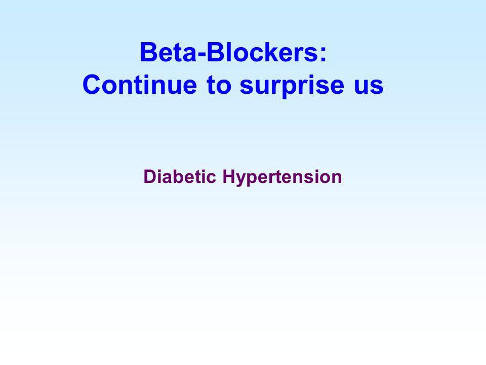 Continue to surprise us Diabetic Hypertension