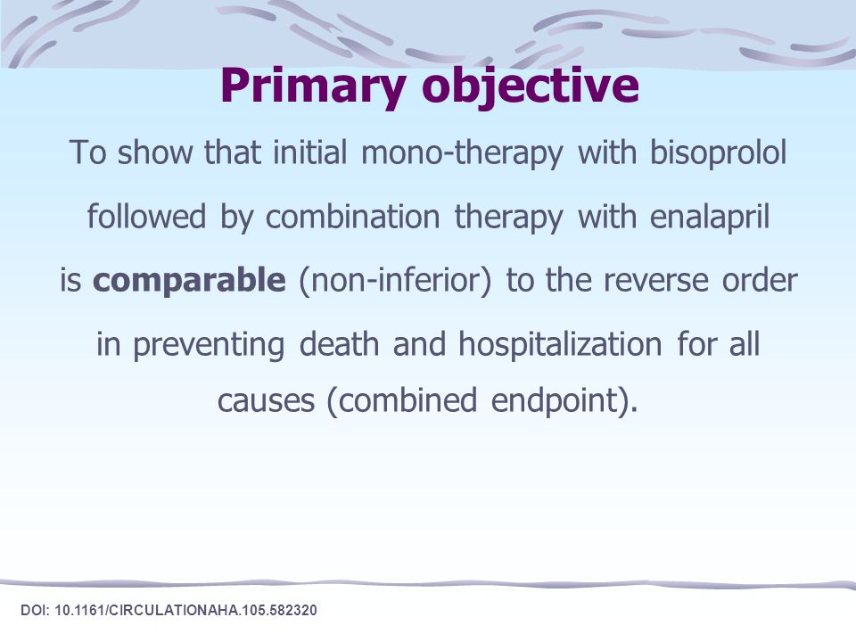 Primary objective To show that initial mono-therapy with bisoprolol