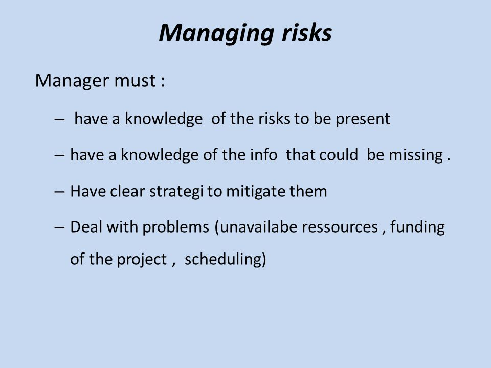 Managing risks Manager must :