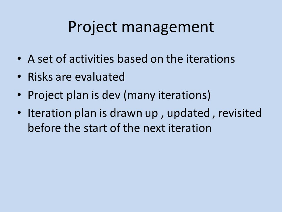 Project management A set of activities based on the iterations