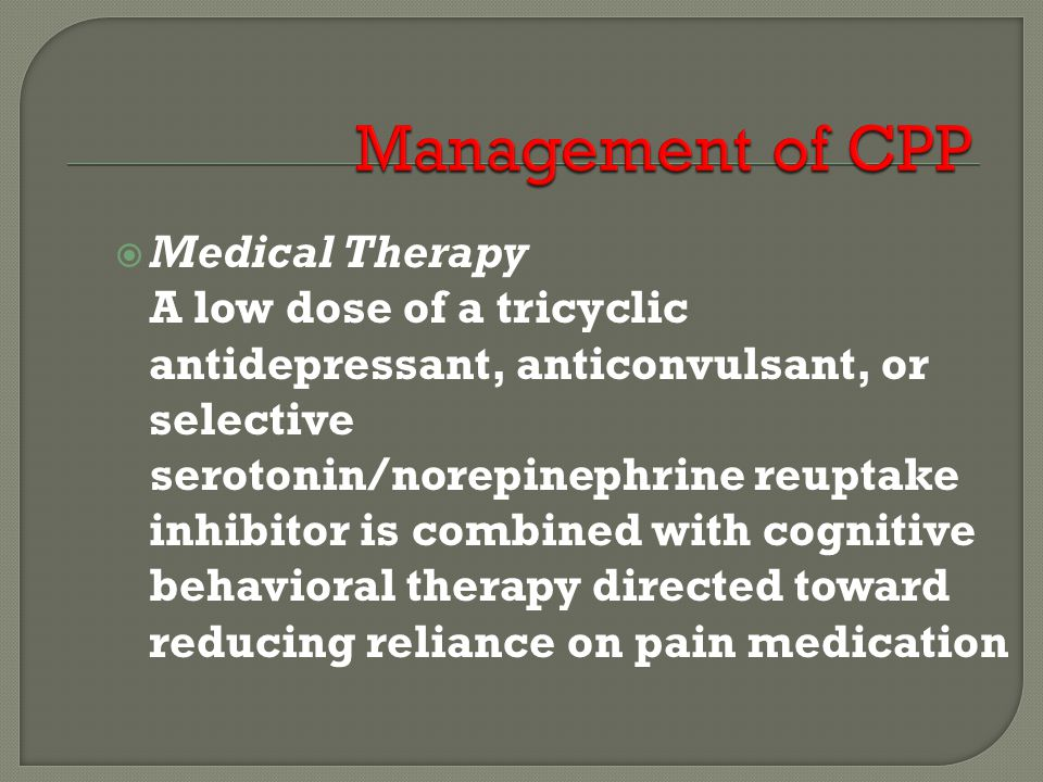 Management of CPP Medical Therapy