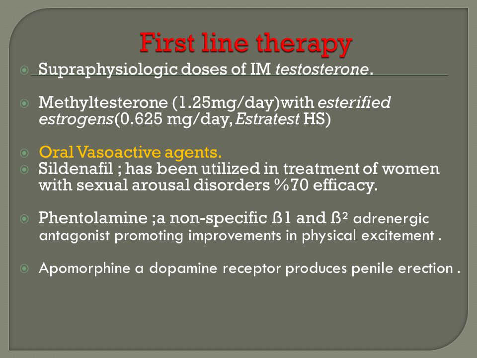 First line therapy Supraphysiologic doses of IM testosterone.
