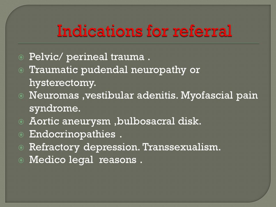 Indications for referral