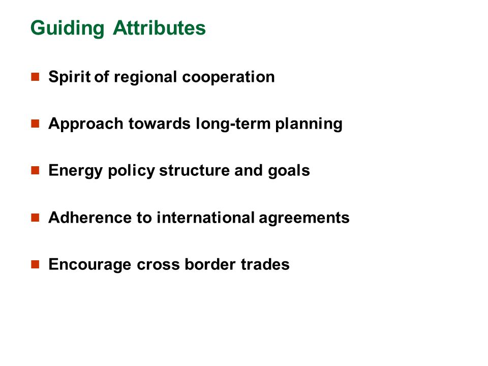 Guiding Attributes Spirit of regional cooperation