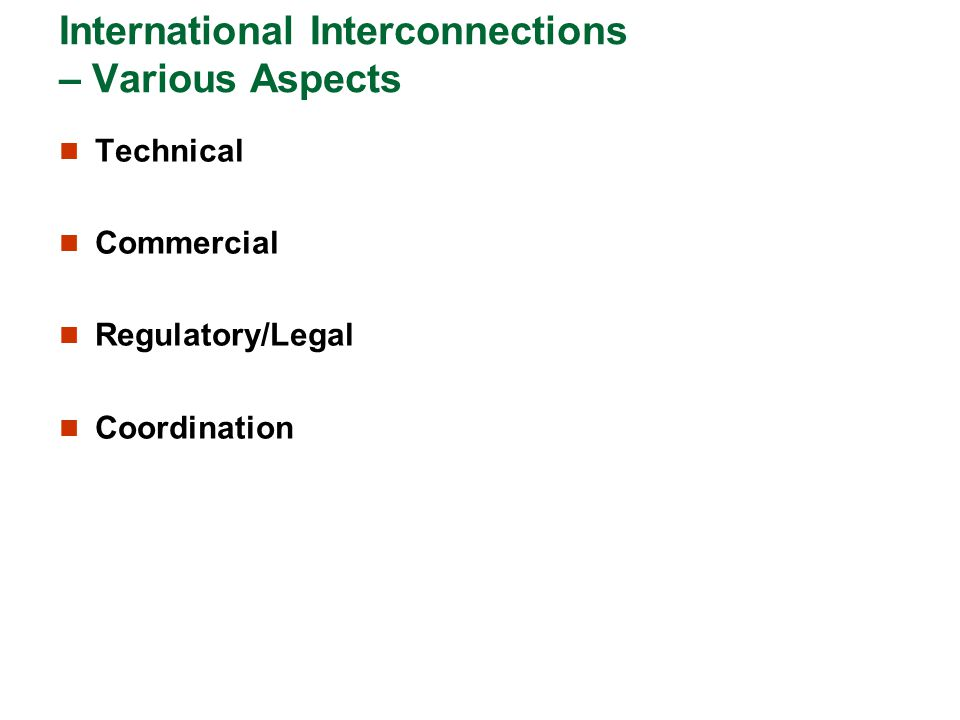 International Interconnections – Various Aspects