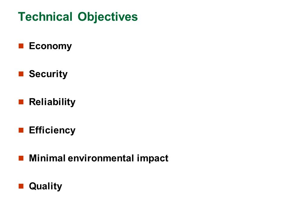 Technical Objectives Economy Security Reliability Efficiency