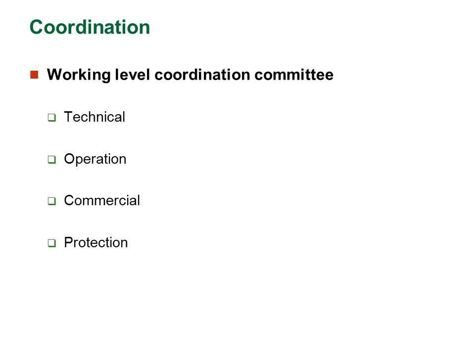 Coordination Working level coordination committee Technical Operation