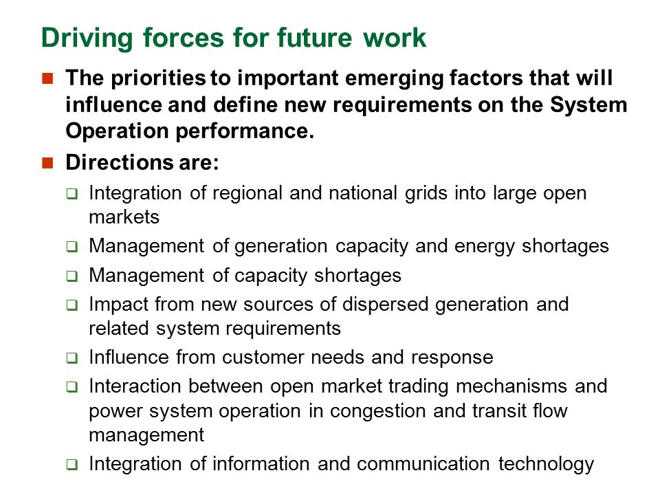 Driving forces for future work
